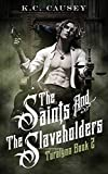The Saints and the Slaveholders: Turalynn Book 2