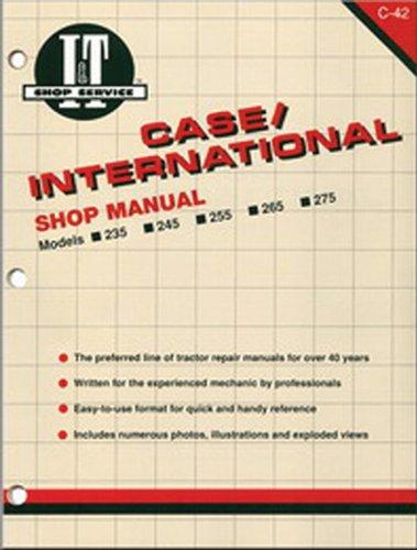 I&t Shop Manual Case - Case/International Shop Manual Models 235 235H 245 255 265 (I&t Shop Service)