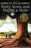 Forty Acres and Maybe a Mule, Harriette Gillem Robinet, 0689833172