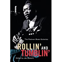 Rollin' and Tumblin': The Postwar Blues Guitarists by Jas Obrecht (24-Aug-2000) Paperback