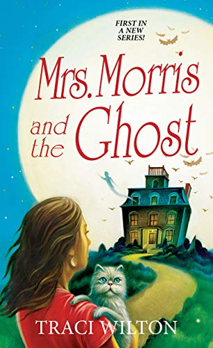 Mrs. Morris and the Ghost (A Salem B&B Mystery Book 1) by [Wilton, Traci]