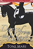 Dance from the Heart (Dancing with Horses) (Volume 3)