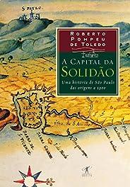 A capital da solidão: Uma história de São Paulo das origens a 1900
