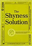 img - for The Shyness Solution: Easy Instructions for Overcoming Shyness and Social Anxiety book / textbook / text book