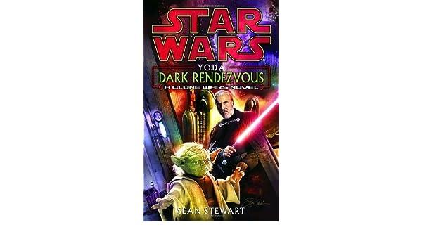 Yoda: Dark Rendezvous: Star Wars Legends: A Clone Wars Novel ...