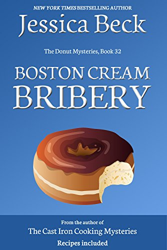 Boston Cream Bribery (The Donut Mysteries Book 32)