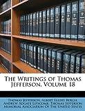 The Writings of Thomas Jefferson, Thomas Jefferson and Albert Ellery Bergh, 1149200413