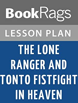 The Lone Ranger and Tonto Fistfight in Heaven Critical Essays
