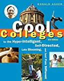 Cool Colleges: For the Hyper-Intelligent, Self-Directed, Late Blooming, and Just Plain Different (Cool Colleges: For the Hyper-Intelligent, Self-Directed, Late Blooming, & Just Plain Different)
