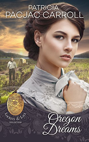 Oregon Dreams (Lockets and Lace Book 1) cover