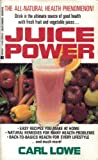 Juice Power, Carl Lowe, 042513606X