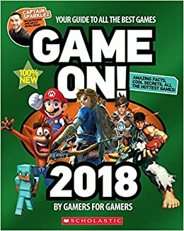 Game On! 2018: All the Best Games: Awesome Facts and Coolest Secrets ...