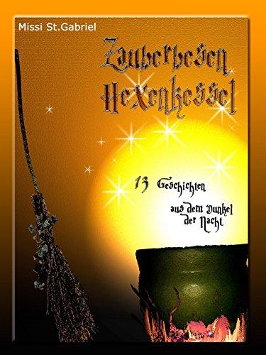 Zauberbesen Hexenkessel: 13 Geschichten aus dem Dunkel der Nacht (German Edition) ()