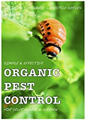 **LIMITED TIME SPECIAL PRICE!**Do you have bugs and pests in your house and garden but are concerned of the effects of chemical-based controls on you and your family? Simple & Effective Organic Pest Control For Your House & Garden has...