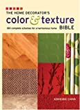 The Home Decorator's Color and Texture Bible: 180 Complete Schemes for a Harmonious Home