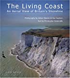 img - for The Living Coast: An Aerial View of Britain's Shoreline book / textbook / text book