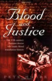 Blood and Justice, Pete Moore, 0470848421