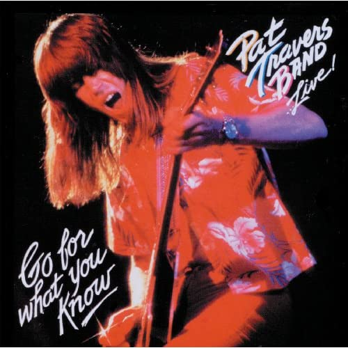 Pat Travers Band - Live ! Go For What You Know