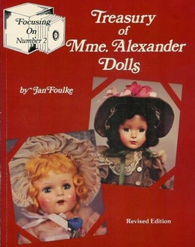 Treasury of (Madame) Mme. Alexander dolls (Focusing on)