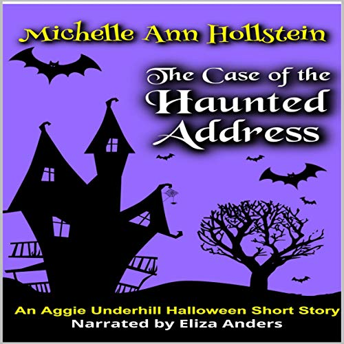 The Case of the Haunted Address: An Aggie Underhill Halloween Short Story (An Aggie Underhill Mystery, Book -