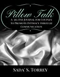 Pillow Talk: A 365 Day Journal for Couples to Promote Intimacy Through Communication