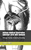 Antique Medical  Illustration calendar 2019 with notepad: Vintage Human Anatomy Drawing