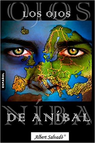 Los ojos de Aníbal (Spanish Edition): Albert Salvadó: 9789992019320: Amazon.com: Books