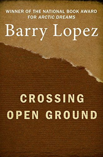 Crossing open ground barry lopez amazon crossing open ground by lopez barry fandeluxe Image collections