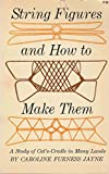 img - for String Figures and How to Make Them: A Study of Cat's Cradle in Many Lands book / textbook / text book