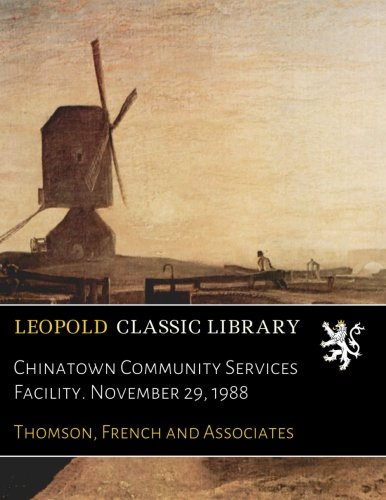Chinatown Community Services Facility. November 29, 1988 ebook