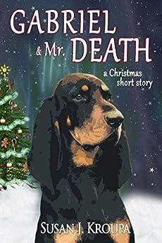 Gabriel & Mr. Death by [Kroupa, Susan J.]
