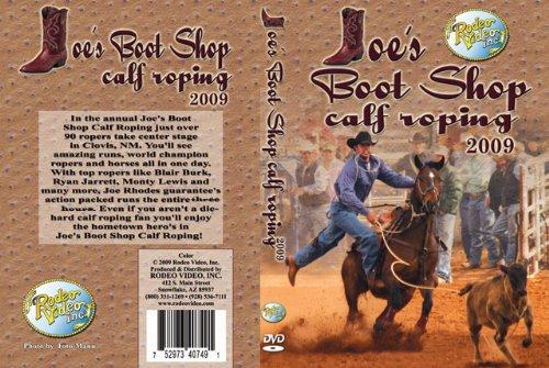 Joe's Boot Shop Calf Roping – 2009 (Calf Roping Videos)