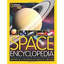 Space Encyclopedia: A Tour of Our Solar System and Beyond (National Geographic Kids)