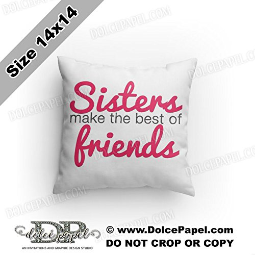 Sisters Make The Best Friends Pink Girl's Bedroom Pillow Graphic Custom Decorative Accent Reversible Throw Pillow Custom Designed