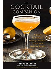 The Cocktail Companion: A Guide to Cocktail History, Culture, Trivia and Favorite Drinks: (Bartending Book, Cocktails Gift, Cocktail Recipes, History of Cocktails, for Fans of The Joy of Mixology)