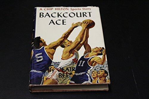 Backcourt ace (His Chip Hilton sports series [19])