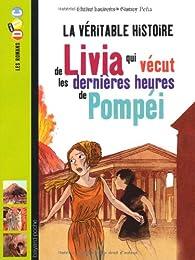La véritable histoire de Livia qui vécut les dernières heures de Pompéi par Claire Laurens