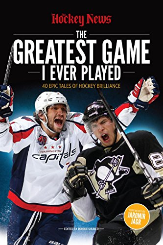 - The Greatest Game I Ever Played: 40 Epic Tales of Hockey Brilliance