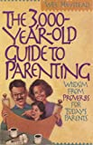 img - for The 3000 Year-Old Guide to Parenting: Wisdom from Proverbs for Todays Parents book / textbook / text book