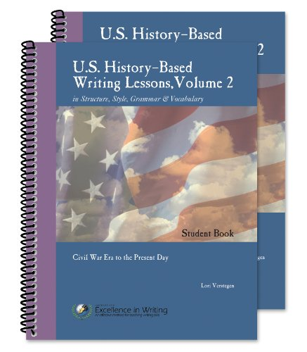 U.S. History-Based Writing Lessons, Vol. 2: Civil War Present (Teacher/Student Combo) (Us History Based Writing Lessons Volume 2)