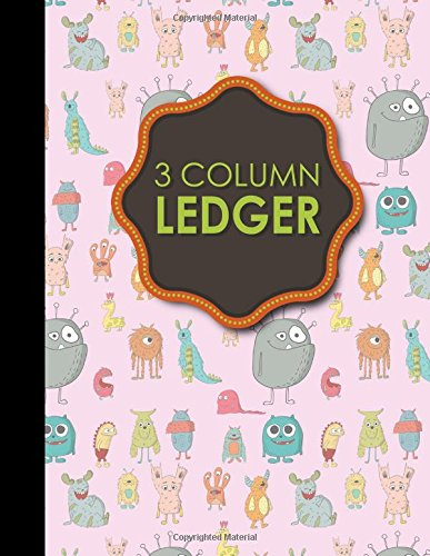 """Read Online 3 Column Ledger: Record Book, Accounting Note Pad, Ledger Books For Bills, Cute Monsters Cover, 8.5"""" x 11"""", 100 pages (3 Column Ledgers) (Volume 6) ebook"""