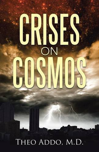 Crises on Cosmos by Theo Addo M.D. (2015-08-20): Theo Addo ...