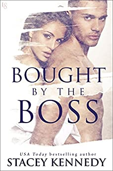 Bought by the Boss: A Novel by [Kennedy, Stacey]