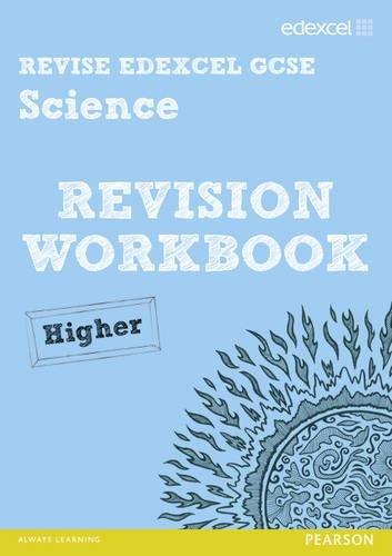 Revise Edexcel: Edexcel GCSE Science Revision Workbook - Higher (REVISE Edexcel GCSE Science 11)