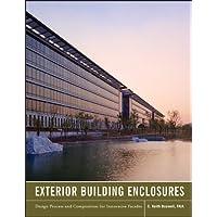 Exterior Building Enclosures: Design Process and Composition for Innovative Facades