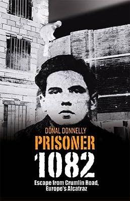 Prisoner 1082: Escape From Crumlin Road, Europe's Alcatraz
