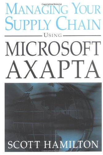 Managing Your Supply Chain Using Microsoft Axapta 3.0