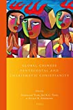 img - for Global Chinese Pentecostal and Charismatic Christianity (Global Pentecostal and Charismatic Studies) (English and Chinese Edition) book / textbook / text book