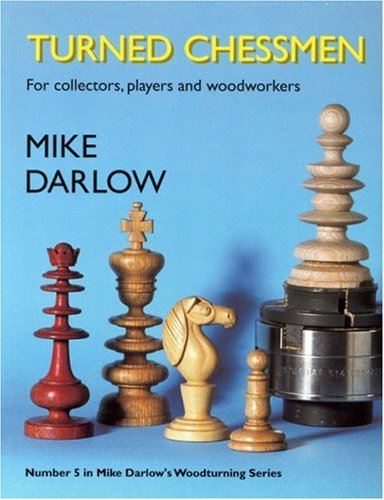 (Turned Chessmen (Mike Darlow's Woodturning))