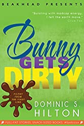 Bunny Gets Dirty: A laugh-out-loud Fast Fiction caper starring Bunny Peas (Bunny Peas Screwball Comedies Book 3)